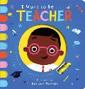 I Want to Be... a Teacher
