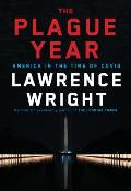 Plague Year America in the Time of COVID