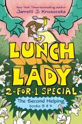 Second Helping Lunch Lady Books 3 & 4 The Author Visit Vendetta & the Summer Camp Shakedown