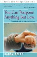 You Can Postpone Anything But Love: Expanding Our Potential as Parents