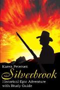 Silverbrook: Historical Epic Adventure with Study Guide