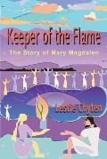 Keeper of the Flame: The Story of Mary Magdalen