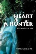 Heart of a Hunter: Big Game Hunting