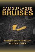 Camouflaged Bruises: A Memoir of Loyalty and Betrayal