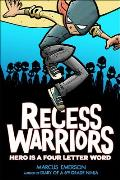 Recess Warriors: Hero Is a Four - Letter Word