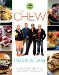 Chew: Quick & Easy: Stress-Free Meals for Every Occasion