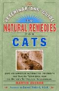 Veterinarians Guide to Natural Remedies for Cats Safe & Effective Alternative Treatments & Healing Techniques from the Nations Top Holistic
