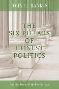 The Six Pillars of Honest Politics: And the Power of the Pre-Partisan
