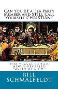 Can You BE a Tea Party Member and STILL Call Yourself CHRISTIAN?: YES! Thanks to This NEWLY-REVEALED WORD of GOD!