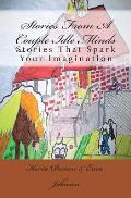 Stories From A Couple Idle Minds: Stories That Spark Your Imagination