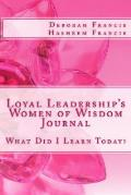 Loyal Leadership's Women of Wisdom Journal: What Did I Learn Today?