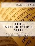 The Incorruptible Seed: A History and Defense of the Holy Bible