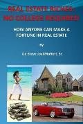 Real Estate Riches: No College Required: How Anyone Can Make A Fortune in Real Estate
