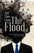 And Then Came the Flood: A Collection of Sorts