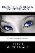 Blue Eyes in Black Wonderland