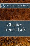 Chapters from a Life: Elizabeth Stuart Phelps