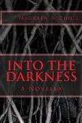 Into the Darkness: A Novella
