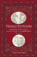 Habad Portraits: Interesting People, Events, and Curiosities in Habad Hasidism: Volume I