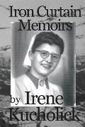 Iron Curtain Memoirs: Before, Behind and Escape