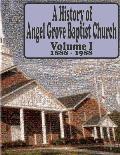A History of Angel Grove Baptist Church: 1888 - 1988