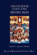 Orthodox Saints of the British Isles: Volume I - January - March
