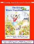 FAMILY and EDUCATOR'S GUIDE: To accompany The House Where Happiness Lived