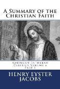A Summary of the Christian Faith: Part I