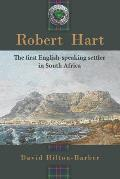 Robert Hart: The First English-Speaking Settler in South Africa
