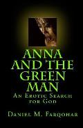 Anna and the Green Man: An Erotic Search for God