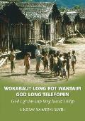 Wokabaut Long Rot Wantaim God Long Telefomin: God i givim laip long husat i bilip
