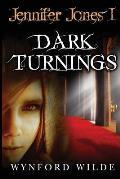 Dark Turnings: Jennifer Jones Volume One