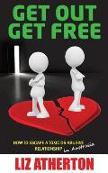 Get Out Get Free: How to Escape a Toxic or Abusive Relationship in Australia
