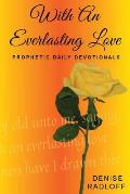 With an Everlasting Love: Prophetic Daily Devotionals
