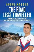 The Road Less Travelled: Inspiring stories of a village boy who converted challenges into opportunities