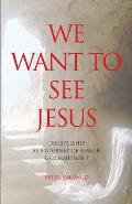 We Want to See Jesus: Discipleship as a Journey of Search & Commitment