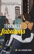 Terminally Fabulous: A young woman's fight for dignity and fabulousness on her terminal cancer journey