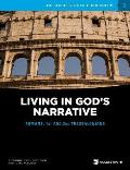 Living in God's Narrative: Romans, 1st and 2nd Thessalonians