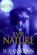 Evil Nature: Book Four in the Dark Legacy urban fantasy series