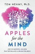 Apples for the Mind: Creating Emotional Balance, Peak Performance & Lifelong Wellbeing