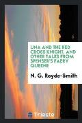 Una and the Red Cross Knight, and Other Tales from Spenser's Faery Queene