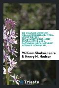 The Complete Works of William Shakespeare: With a Life of the Poet, Explanatory Foot-Notes, Critical Notes, and a Glossarial Index. in Twenty Volumes.