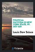 Political Nativism in New York State, Pp. 203-459