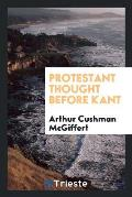 Protestant Thought Before Kant