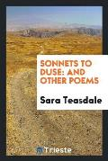 Sonnets to Duse: And Other Poems