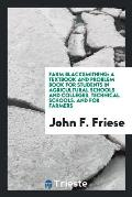 Farm Blacksmithing: A Textbook and Problem Book for Students in Agricultural Schools and Colleges, Technical Schools. and for Farmers