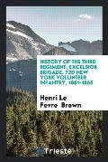 History of the Third Regiment, Excelsior Brigade, 72d New York Volunteer Infantry, 1861-1865