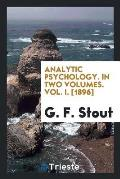 Analytic Psychology. in Two Volumes. Vol. I. [1896]