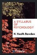 A Syllabus of Psychology