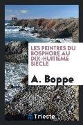 Les Peintres Du Bosphore Au Dix-Huiti?me Si?cle