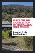 Beside the Fire: A Collection of Irish Gaelic Folk Stories